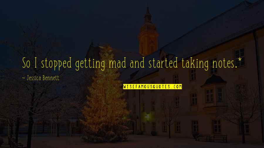 Getting Started Quotes By Jessica Bennett: So I stopped getting mad and started taking