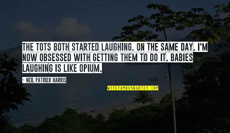 Getting Started Quotes By Neil Patrick Harris: The tots both started laughing. On the same