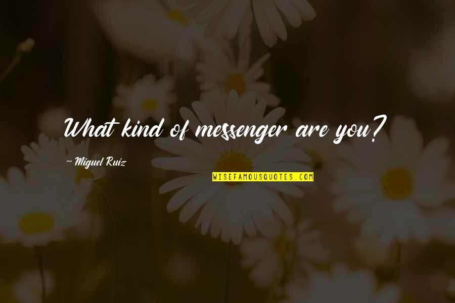 Getting Tested For Stds Quotes By Miguel Ruiz: What kind of messenger are you?