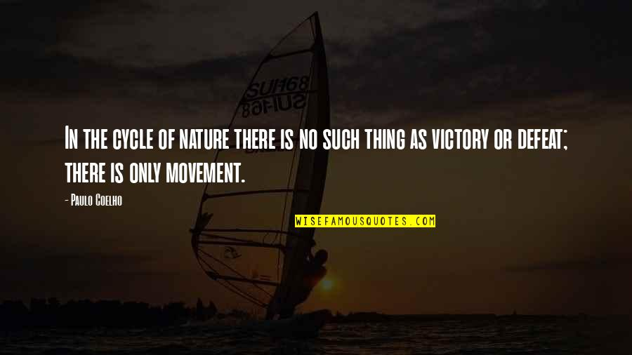 Getting The Weekend Started Quotes By Paulo Coelho: In the cycle of nature there is no