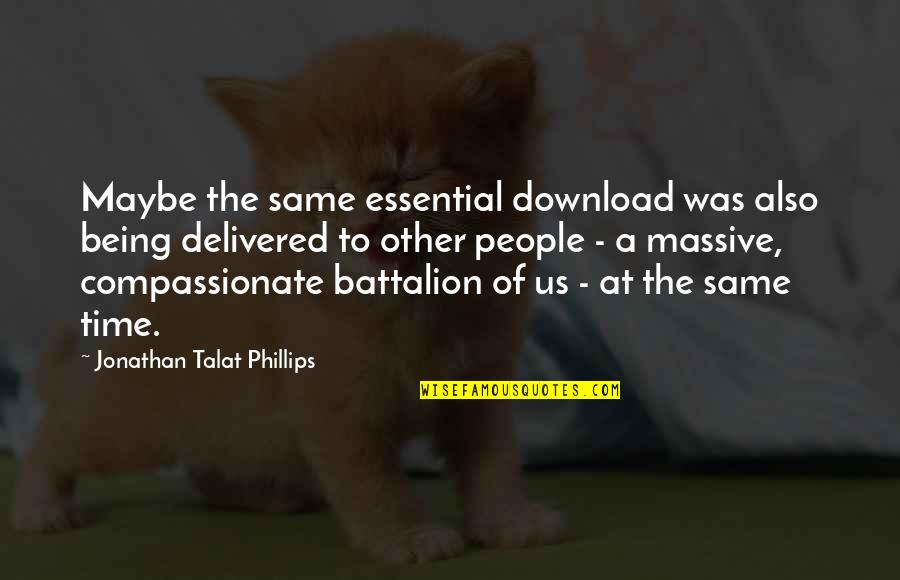 Gettysburg Battle Quotes By Jonathan Talat Phillips: Maybe the same essential download was also being