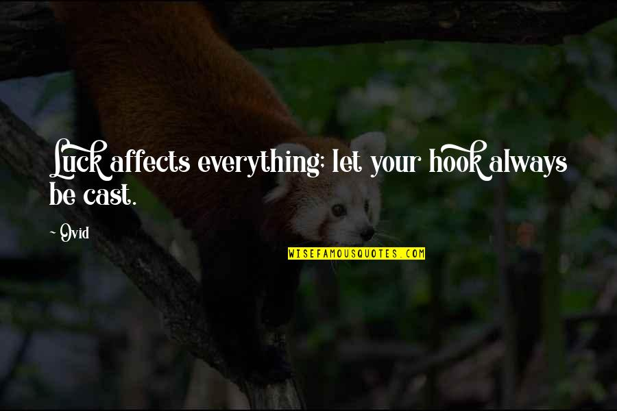 Gettysburg Battle Quotes By Ovid: Luck affects everything; let your hook always be