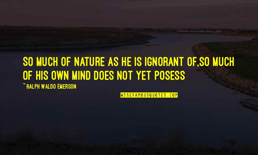 Gettysburg Battle Quotes By Ralph Waldo Emerson: So much of nature as he is ignorant