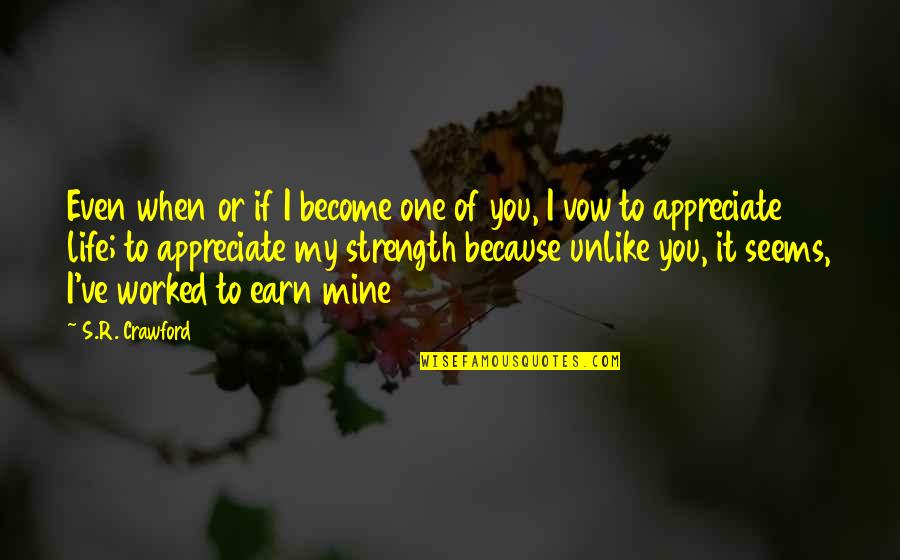 Geweldloosheid Quotes By S.R. Crawford: Even when or if I become one of