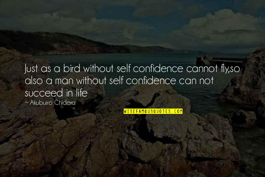 Gf And Bf Quotes By Akubuiro Chidera: Just as a bird without self confidence cannot