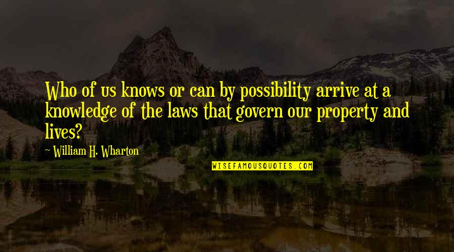 Gf And Bf Quotes By William H. Wharton: Who of us knows or can by possibility