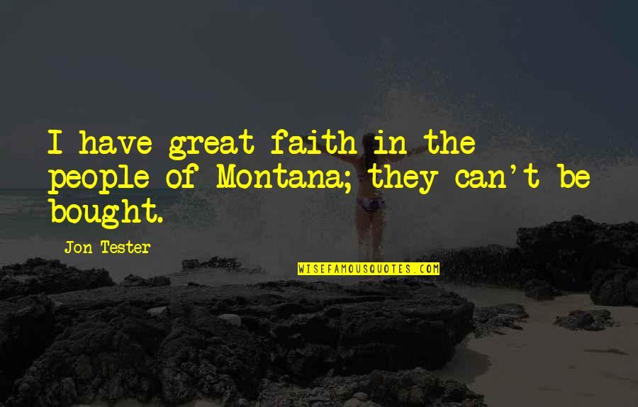 Ghalib Mirza Quotes By Jon Tester: I have great faith in the people of