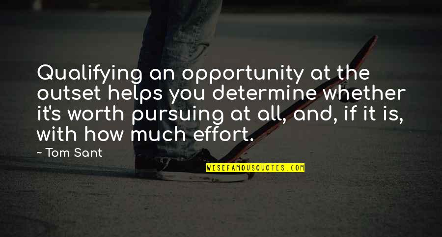 Ghalib Mirza Quotes By Tom Sant: Qualifying an opportunity at the outset helps you