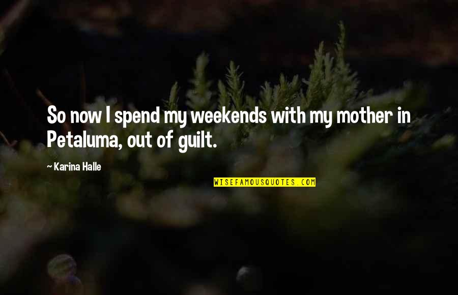 Ghetto Friendship Quotes By Karina Halle: So now I spend my weekends with my