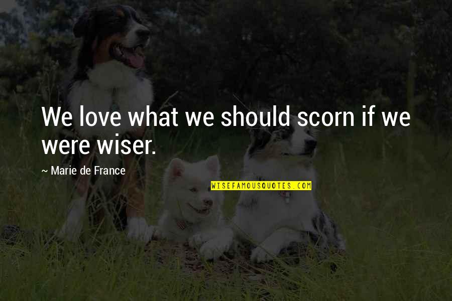 Ghetto Friendship Quotes By Marie De France: We love what we should scorn if we