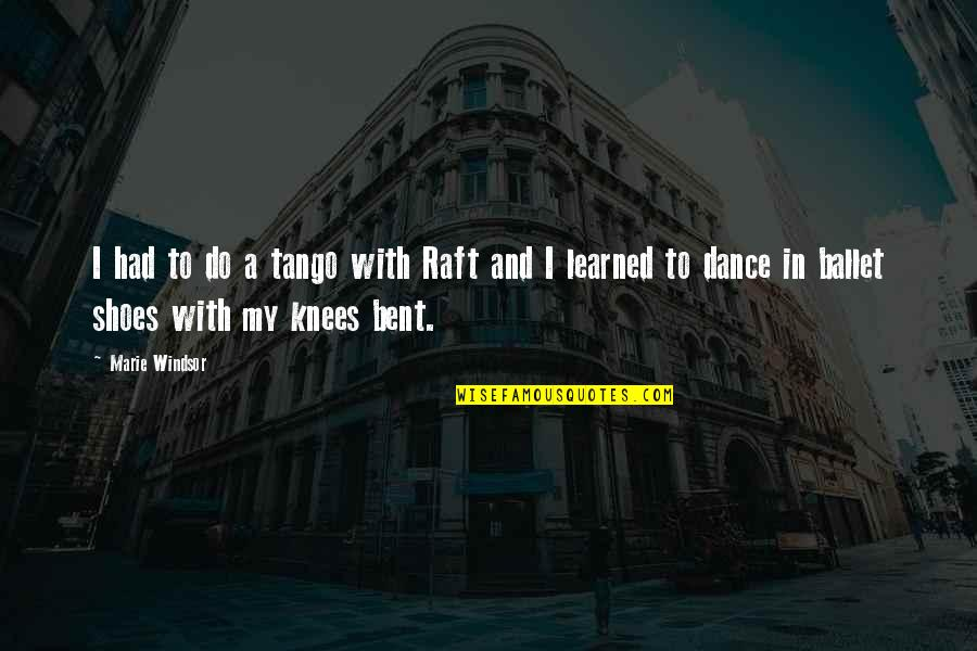 Ghetto Friendship Quotes By Marie Windsor: I had to do a tango with Raft