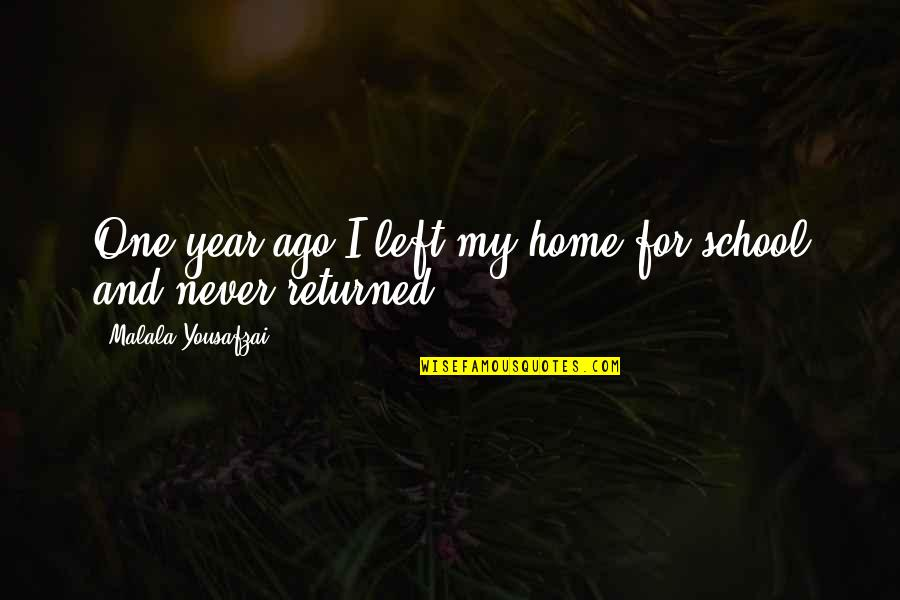Ghost Christmas Present Quotes By Malala Yousafzai: One year ago I left my home for