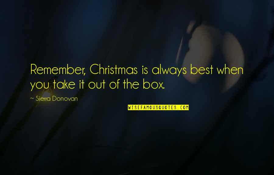 Ghost Christmas Present Quotes By Sierra Donovan: Remember, Christmas is always best when you take