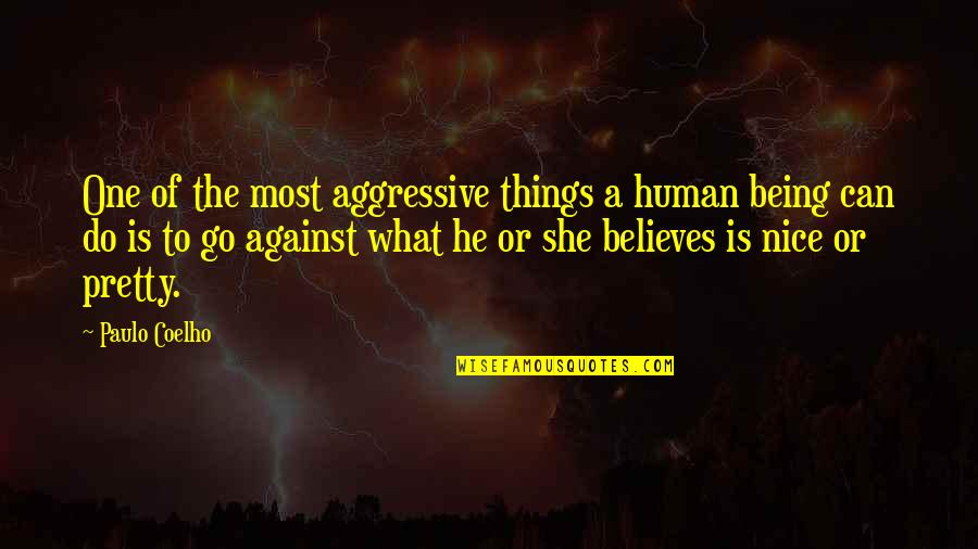 Ghosts And Hauntings Quotes By Paulo Coelho: One of the most aggressive things a human