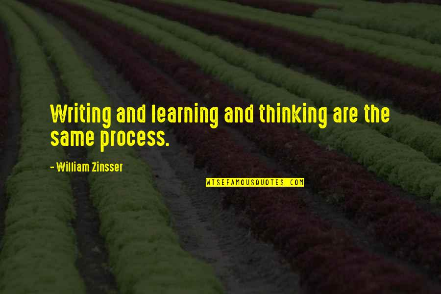 Ghosts And Hauntings Quotes By William Zinsser: Writing and learning and thinking are the same