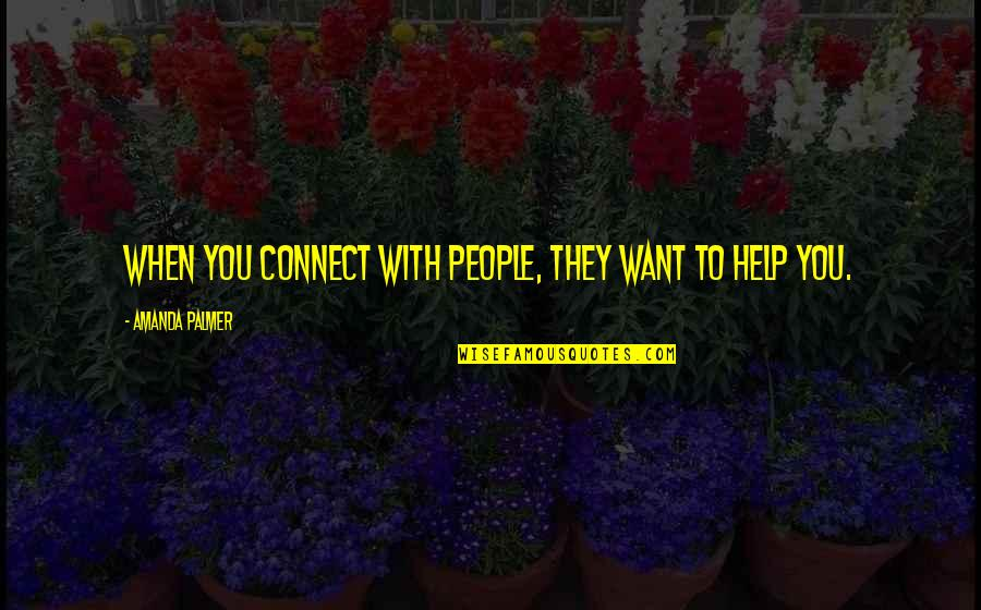 Gianni Rodari Quotes By Amanda Palmer: When you connect with people, they want to