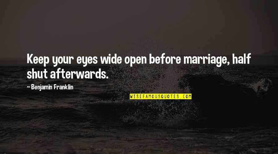 Gianni Rodari Quotes By Benjamin Franklin: Keep your eyes wide open before marriage, half