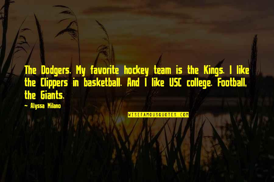 Giants Football Quotes By Alyssa Milano: The Dodgers. My favorite hockey team is the