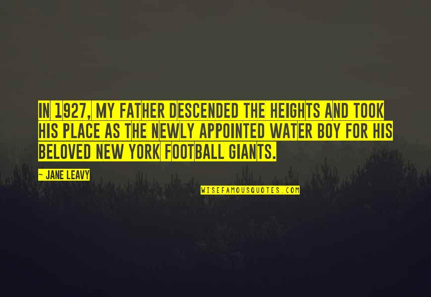 Giants Football Quotes By Jane Leavy: In 1927, my father descended the heights and
