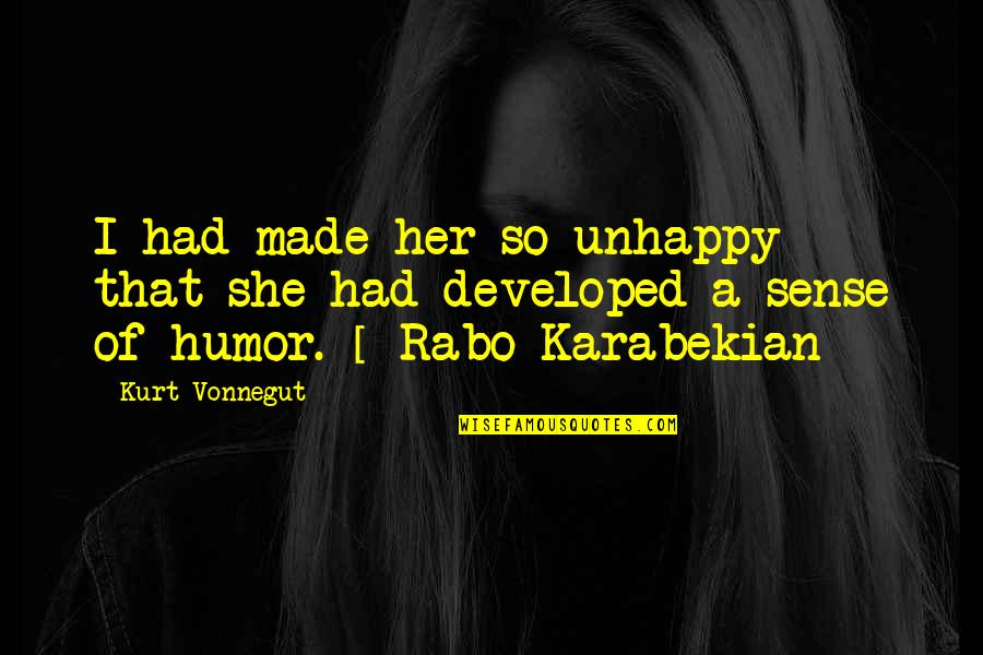 Giants Football Quotes By Kurt Vonnegut: I had made her so unhappy that she