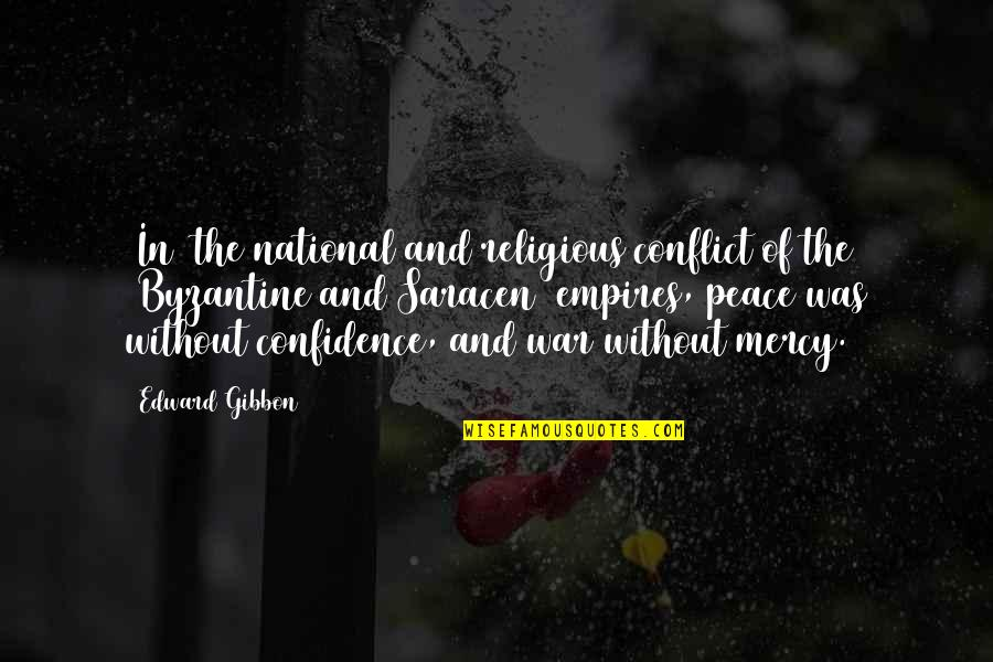 Gibbon Edward Quotes By Edward Gibbon: [In] the national and religious conflict of the