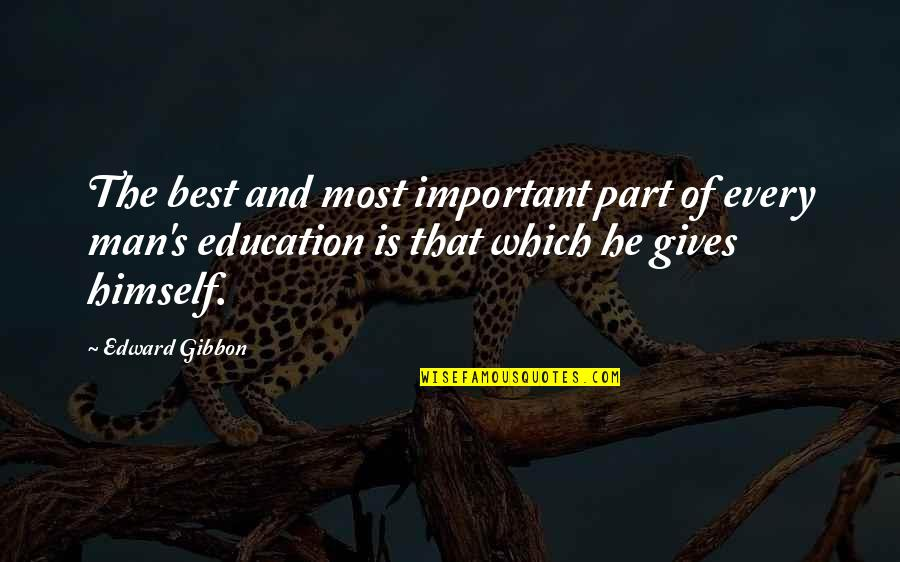 Gibbon Edward Quotes By Edward Gibbon: The best and most important part of every