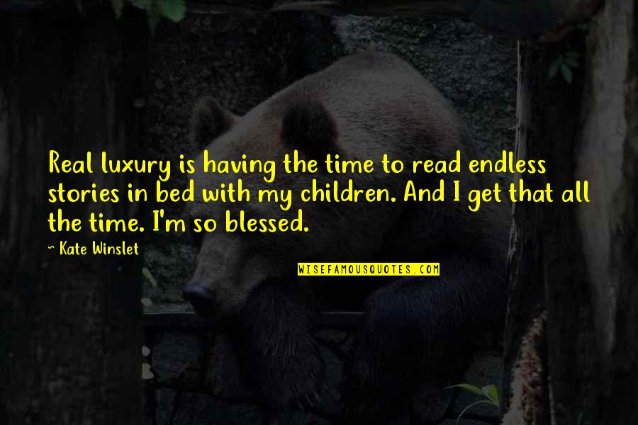 Gibran Lebanon Quotes By Kate Winslet: Real luxury is having the time to read