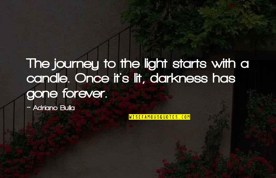 Gift Card Love Quotes By Adriano Bulla: The journey to the light starts with a