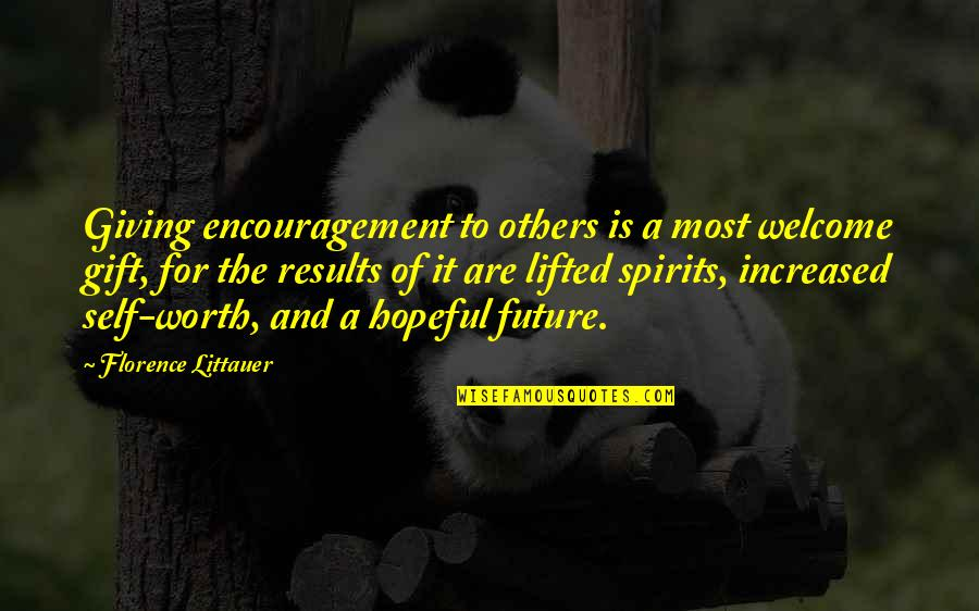 Gift To Self Quotes By Florence Littauer: Giving encouragement to others is a most welcome