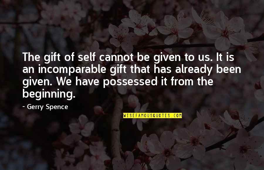 Gift To Self Quotes By Gerry Spence: The gift of self cannot be given to