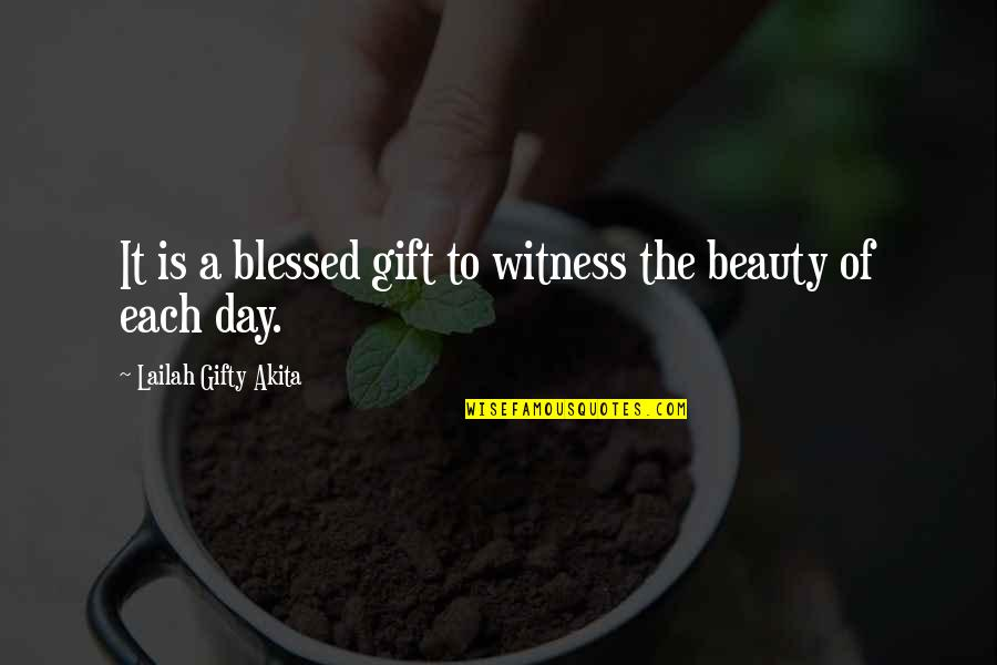 Gift To Self Quotes By Lailah Gifty Akita: It is a blessed gift to witness the