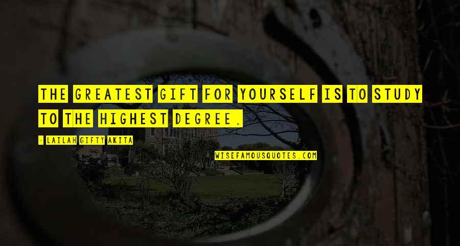 Gift To Self Quotes By Lailah Gifty Akita: The greatest gift for yourself is to study