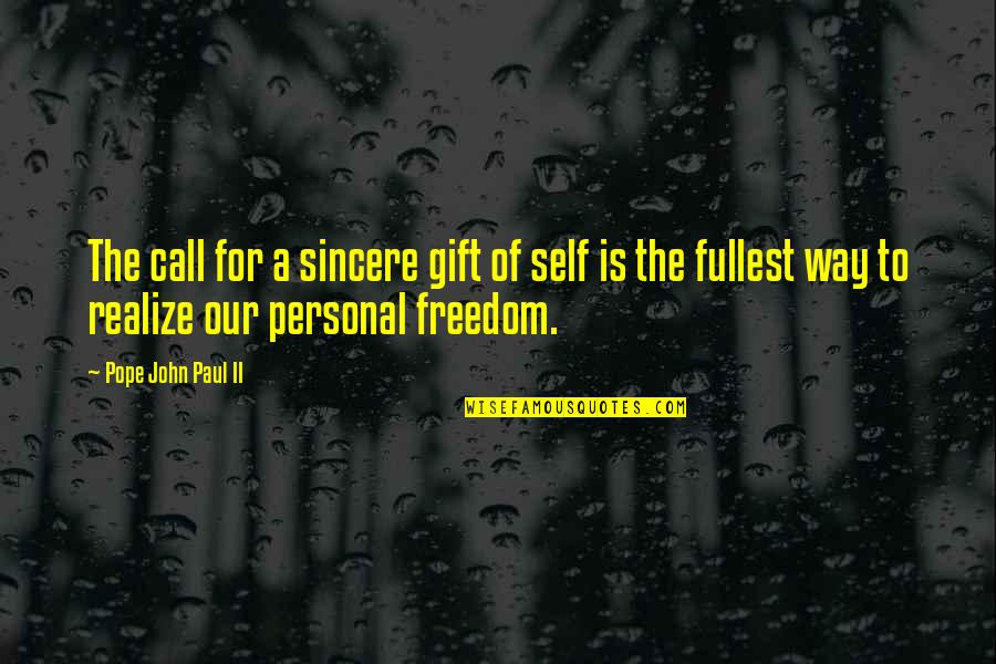 Gift To Self Quotes By Pope John Paul II: The call for a sincere gift of self