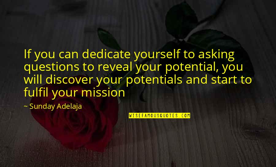 Gift To Self Quotes By Sunday Adelaja: If you can dedicate yourself to asking questions