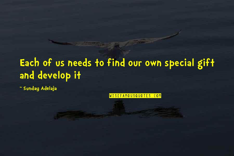 Gift To Self Quotes By Sunday Adelaja: Each of us needs to find our own