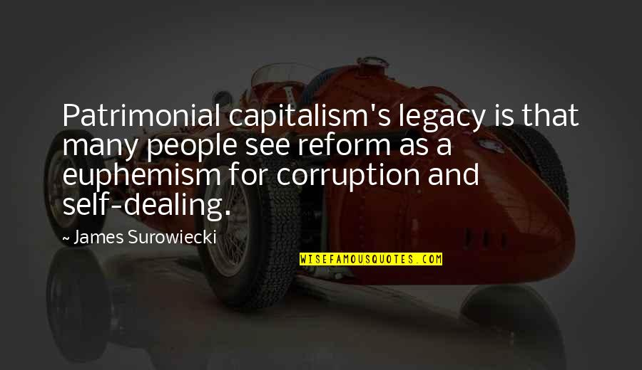 Gifts From The Sea Quotes By James Surowiecki: Patrimonial capitalism's legacy is that many people see
