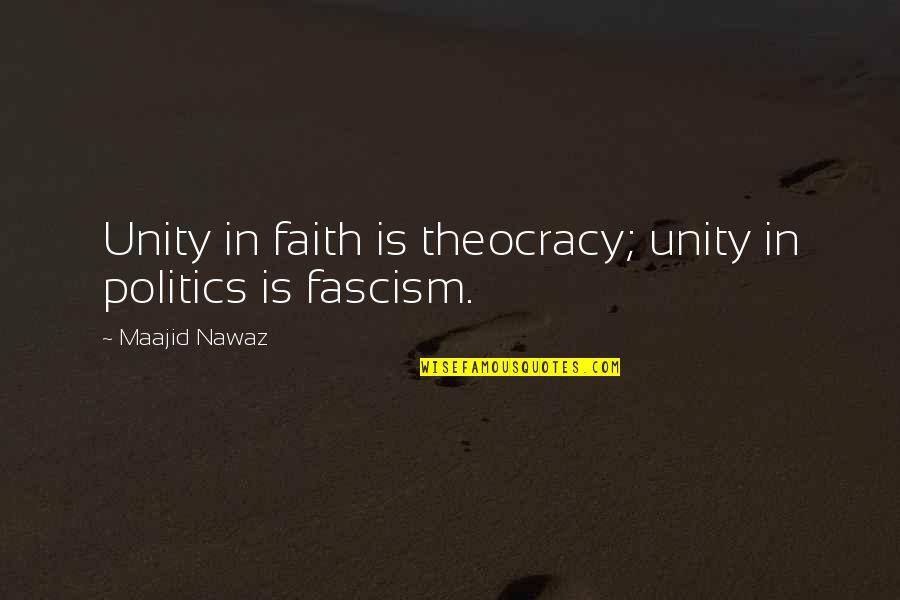 Gilbert Blythe Quotes By Maajid Nawaz: Unity in faith is theocracy; unity in politics