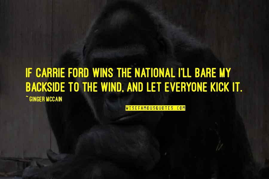 Ginger Mccain Quotes By Ginger McCain: If Carrie Ford wins the National I'll bare