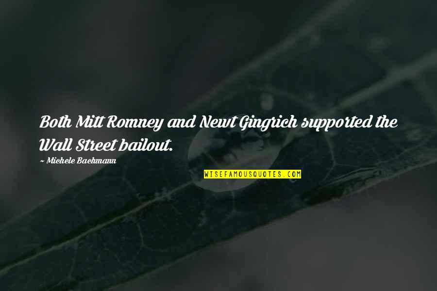 Gingrich Romney Quotes By Michele Bachmann: Both Mitt Romney and Newt Gingrich supported the