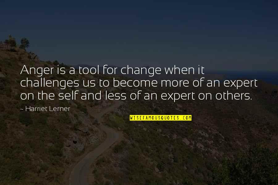 Ginnie Mae Quotes By Harriet Lerner: Anger is a tool for change when it