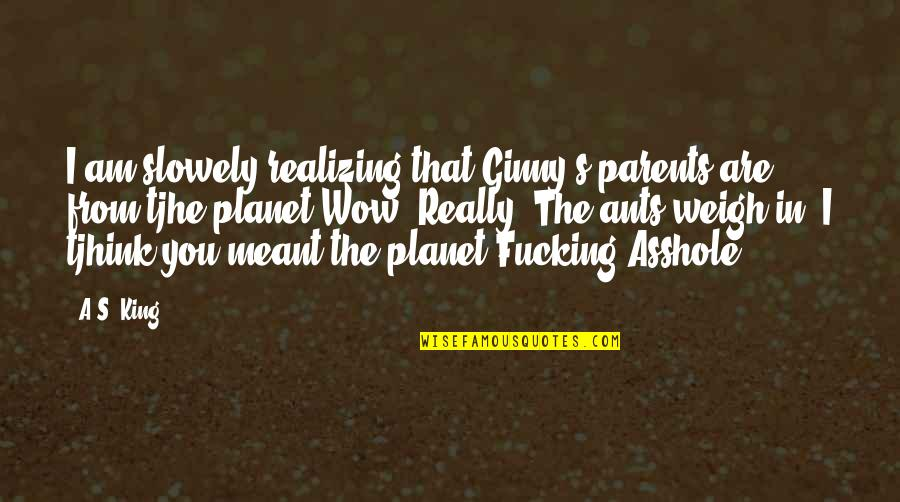 Ginny Quotes By A.S. King: I am slowely realizing that Ginny's parents are