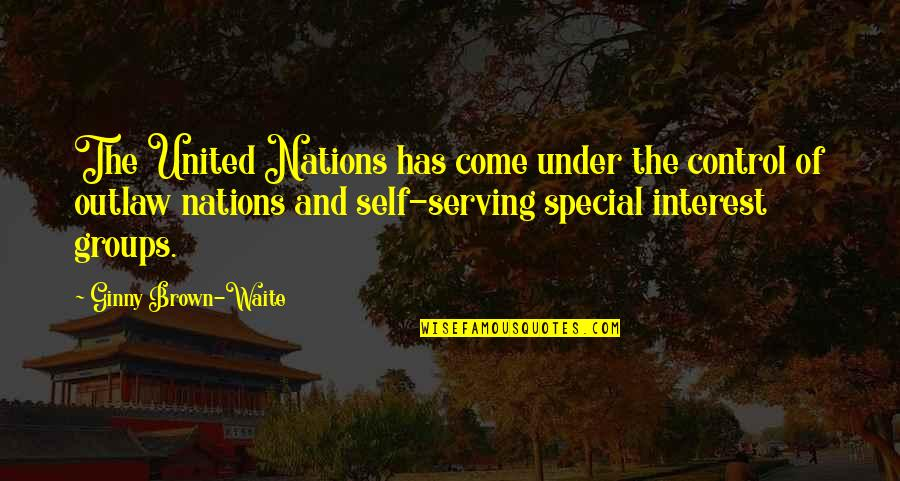 Ginny Quotes By Ginny Brown-Waite: The United Nations has come under the control