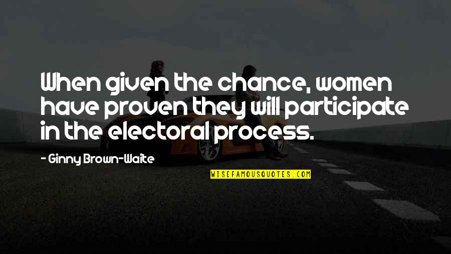 Ginny Quotes By Ginny Brown-Waite: When given the chance, women have proven they