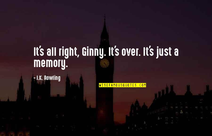 Ginny Quotes By J.K. Rowling: It's all right, Ginny. It's over. It's just