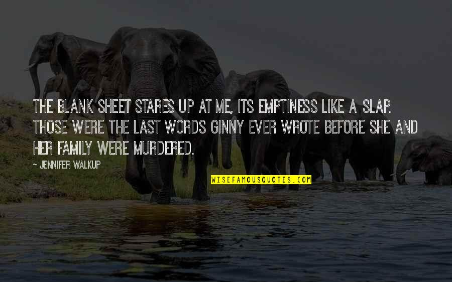 Ginny Quotes By Jennifer Walkup: The blank sheet stares up at me, its
