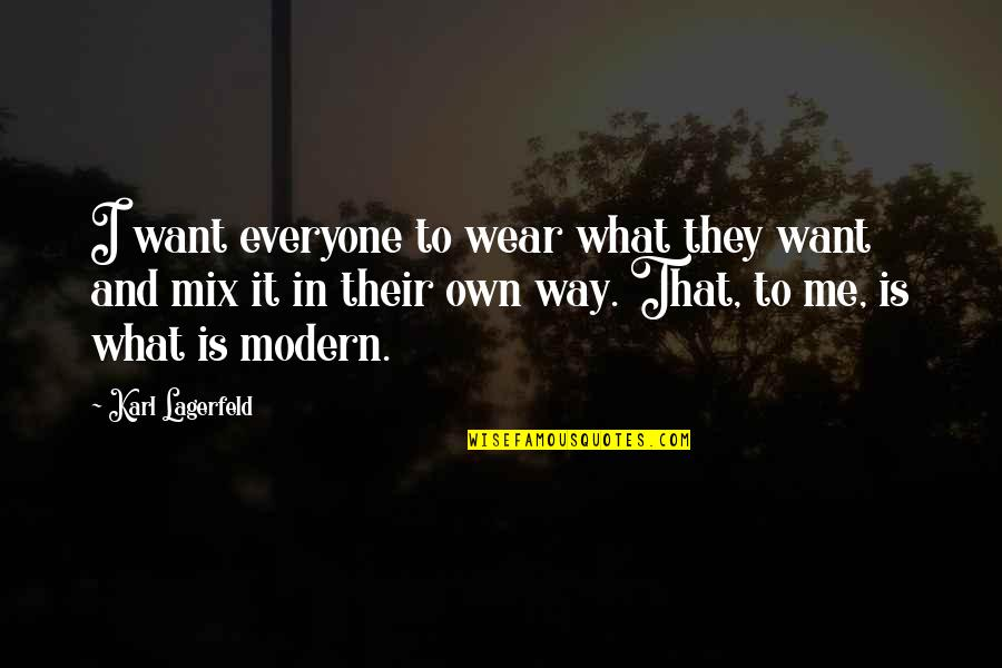 Girl And Fashion Quotes By Karl Lagerfeld: I want everyone to wear what they want