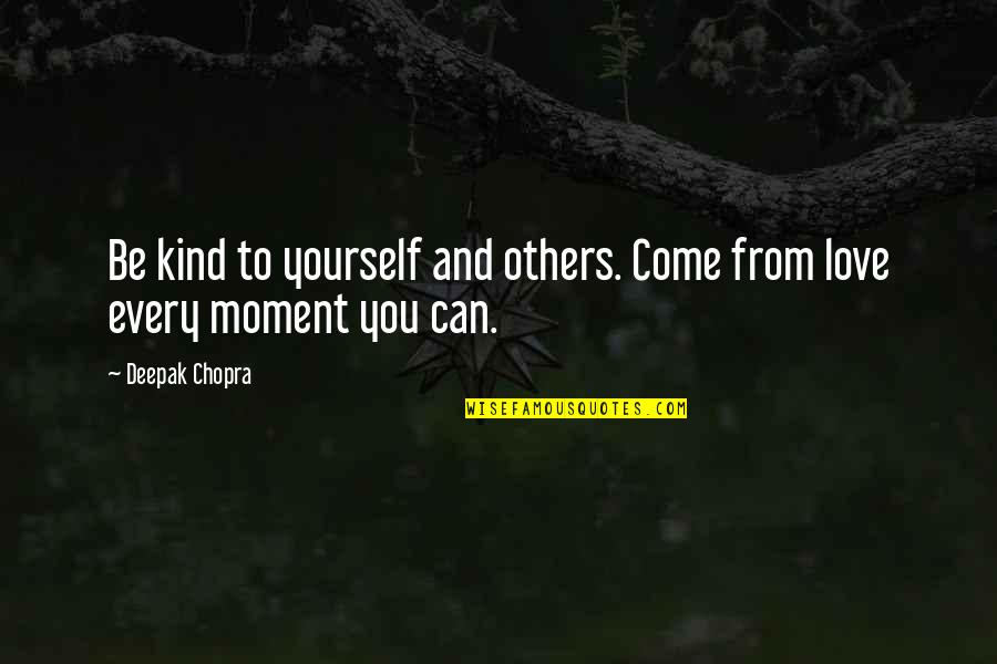 Girl Besties Quotes By Deepak Chopra: Be kind to yourself and others. Come from