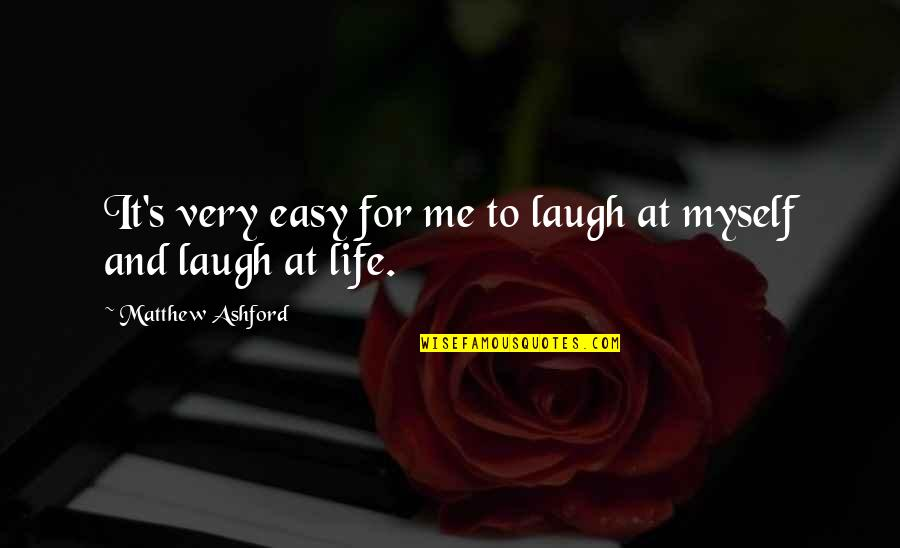 Girl Besties Quotes By Matthew Ashford: It's very easy for me to laugh at
