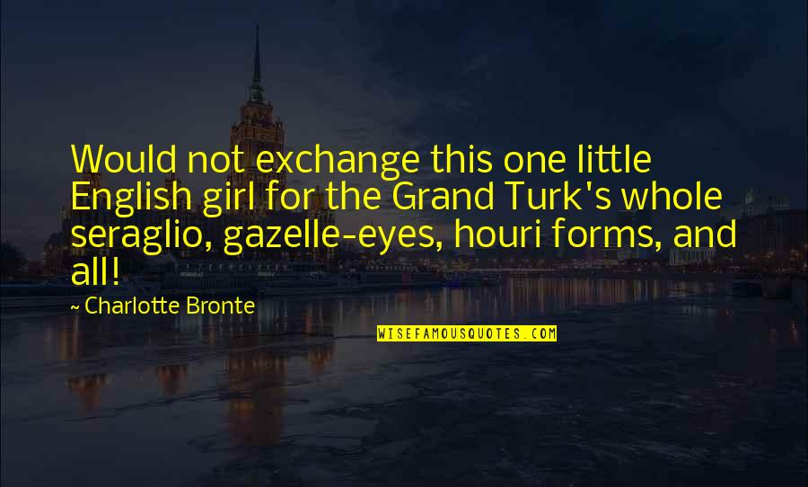 Girl Eyes Quotes By Charlotte Bronte: Would not exchange this one little English girl