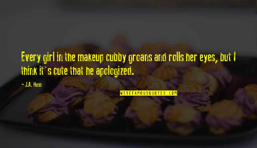 Girl Eyes Quotes By J.A. Huss: Every girl in the makeup cubby groans and